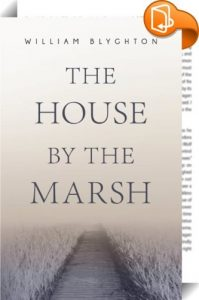 Press Release – The House By The Marsh by William Blyghton